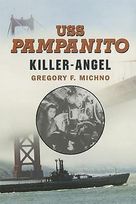 USS Pampanito: Killer-Angel, Michno, Gregory F, Good Book