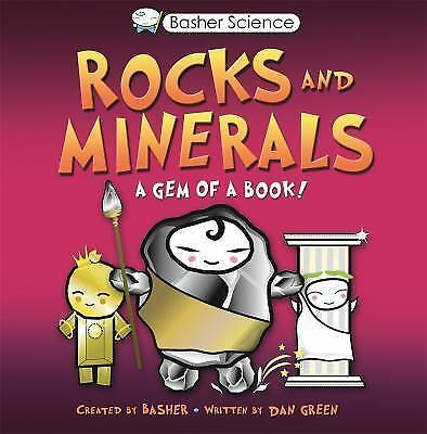 Basher Science: Rocks and Minerals: A Gem of a Book by Basher, Simon, Green, Da