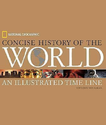 National Geographic Concise History of the World: An Illustrated Time Line (Time