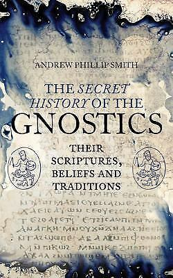 The Secret History of the Gnostics