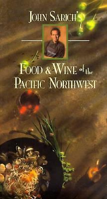 John Sarich's Food and Wine of the Pacific Northwest by Sarich, John