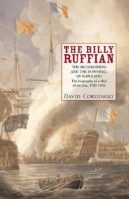 The Billy Ruffian: The Bellerophon and the Downfall of Napoleon, Cordingly, Davi