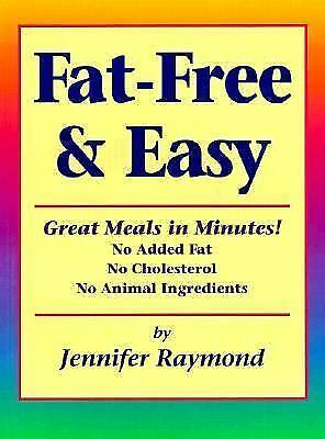 Fat-Free & Easy: Great Meals in Minutes: No Added Fat, No Cholesterol, No Anima