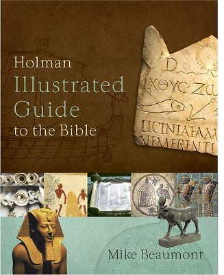 Holman Illustrated Guide to the Bible, Mike Beaumont, Good Book