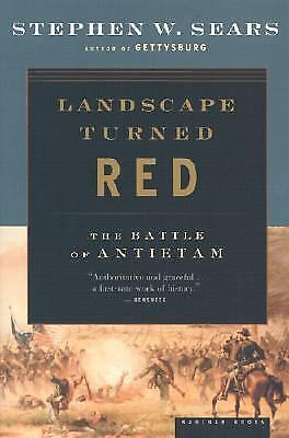 Landscape Turned Red: The Battle of Antietam, Sears, Stephen W., Good Book