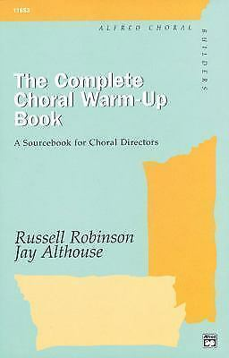 The Complete Choral Warm-Up Book by Althouse, Jay