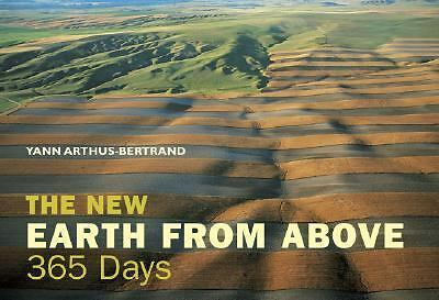 The New Earth From Above: 365 Days, Arthus-Bertrand, Yann, Good Book