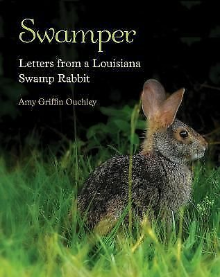 Swamper: Letters from a Louisiana Swamp Rabbit, Ouchley, Amy Griffin, Good Book