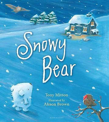 Snowy Bear by Mitton, Tony