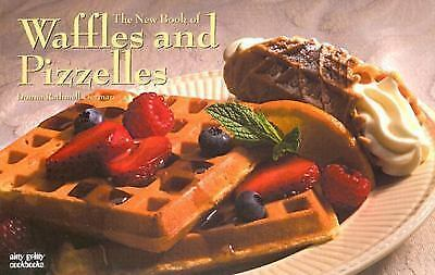 The New Book of Waffles and Pizzelles (Nitty Gritty Cookbooks - Bread Machine-Re
