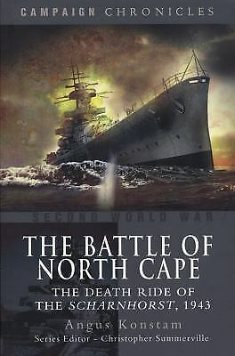 The Battle of the North Cape: The Death Ride of the Scharnhorst, 1943 Campaign