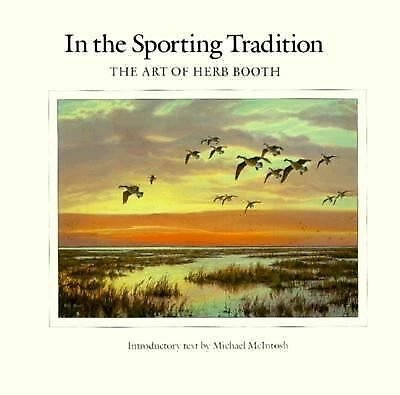 IN THE SPORTING TRADITION: The Art of Herb Booth (Joe and Betty Moore Texas Art