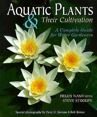 Aquatic Plants & Their Cultivation: A Complete Guide for Water Gardeners, Stroup