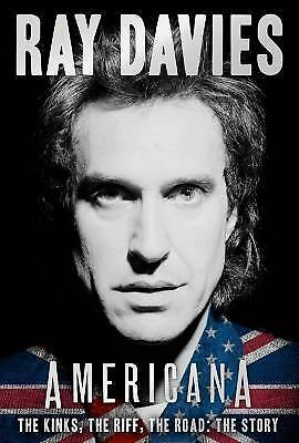 Americana: The Kinks, the Riff, the Road: The Story, Davies, Ray, Good Book