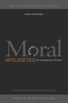 Moral Apologetics for Contemporary Christians: Pushing Back Against Cultural and