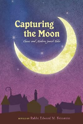 Capturing the Moon: Classic and Modern Jewish Tales, Edward Feinstein, Good Book