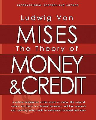 The Theory of Money and Credit by Mises, Ludwig von