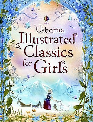 Illustrated Classics for Girls (Usborne Illustrated Stories), , Good Book