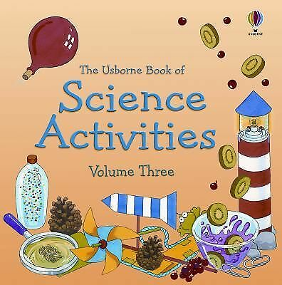 The Usborne Book of Science Activities, Vol. 3, Shipton, Paul, Heddle, Rebecca,