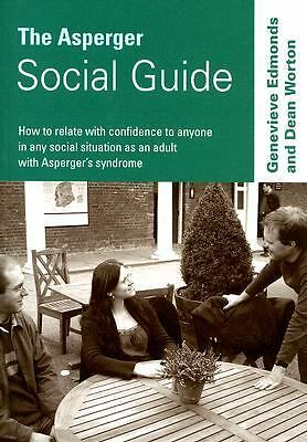 The Asperger Social Guide: How to Relate to Anyone in any Social Situation as an