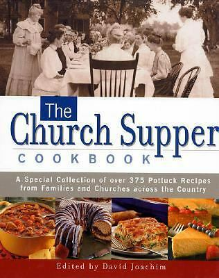 The Church Supper Cookbook: A Special Collection of Over 375 Potluck Recipes fro