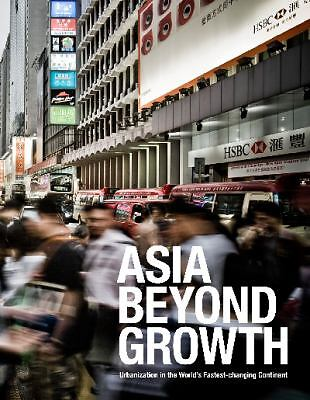 Asia Beyond Growth: Urbanization in the World's Fastest-changing Continent, AECO