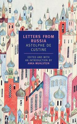 Letters from Russia (New York Review Books Classics), Astolphe De Custine, Astol