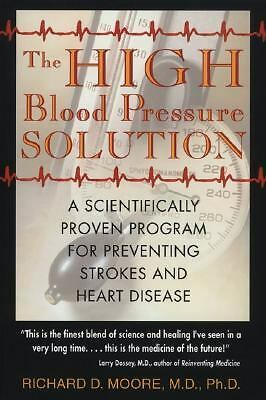 The High Blood Pressure Solution: A Scientifically Proven Program for Preventing