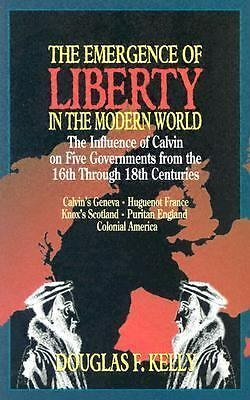 The Emergence of Liberty in the Modern World: The Influence of Calvin on Five Go