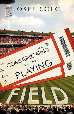 COMMUNICATING ON THE PLAYING FIELD, Solc, Josef, Good Book