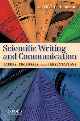 Scientific Writing and Communication: Papers, Proposals, and Presentations, Hofm