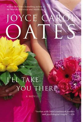 I'LL TAKE YOU THERE by Joyce Carol Oates  pb