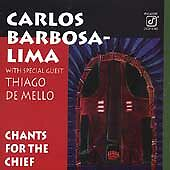 CHANTS FOR THE CHIEF cd Carlos Barbosa-Lima