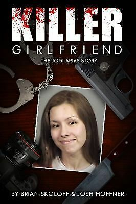 KILLER GIRLFRIEND Jodi Arias     TRUE Crime    murder