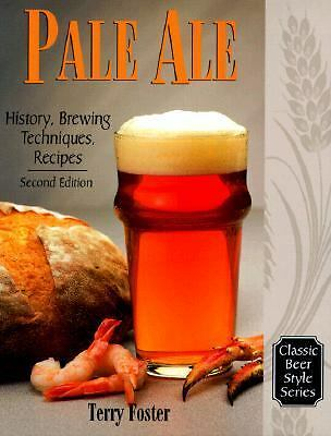 Pale Ale, Revised: History, Brewing, Techniques, Recipes (Classic Beer Style), F