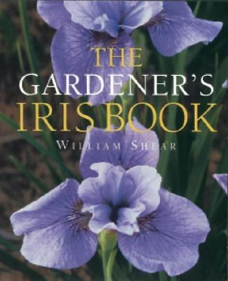The Gardener's Iris Book, Shear, William, Good Book