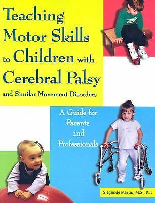 Teaching Motor Skills to Children With Cerebral Palsy And Similar Movement Disor