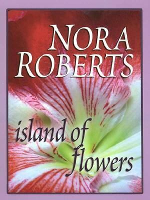 Island Of Flowers, Nora Roberts, Good Book