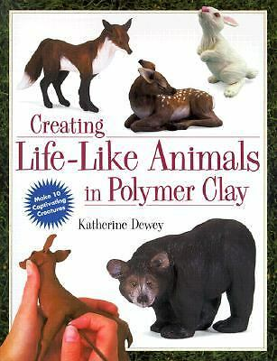 Creating Life-Like Animals in Polymer Clay, Katherine Dewey, Good Book