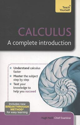 Calculus--A Complete Introduction: A Teach Yourself Guide (Teach Yourself: Math