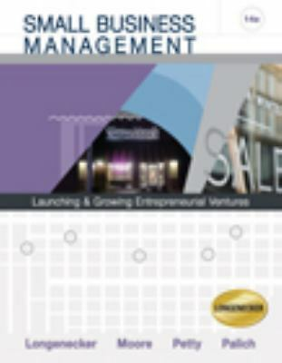 Small Business Management: Launching and Growing Entrepreneurial Ventures (with