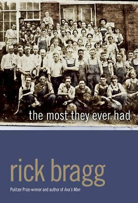 The Most They Ever Had, Rick Bragg, Good Book