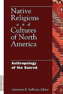 Native Religions and Cultures of North America: Anthropology of the Sacred, , Go