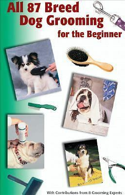 All 87 Breed Dog Grooming for the Beginner, T F H Publications, Good Book