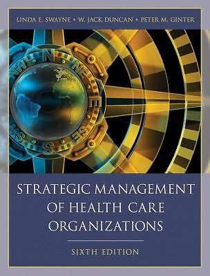 Strategic Management of Health Care Organizations, Ginter, Peter M., Duncan, W.