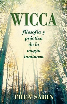 Wicca, filosofía y práctica de la magia luminosa (Spanish for Beginners Series)