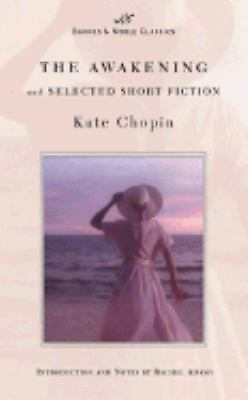 THE AWAKENING & selected short fiction by Kate Chopin a Barnes & Noble Classic