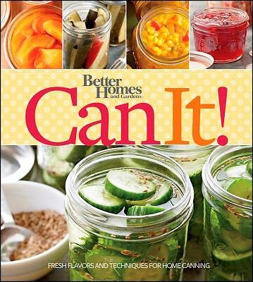Better Homes and Gardens Can It! (Better Homes and Gardens Cooking), Better Home