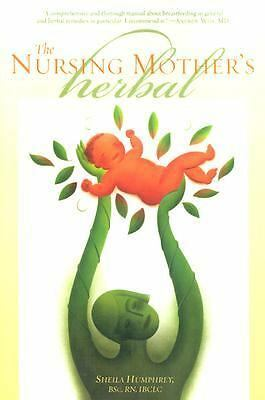 The Nursing Mother's Herbal (The Human Body Library), Sheila Humphrey, Good Book