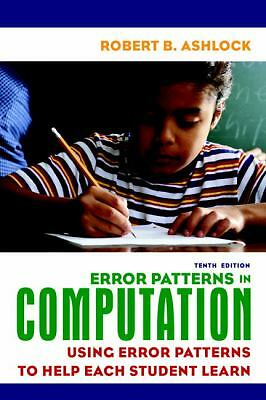 Error Patterns in Computation: Using Error Patterns to Help Each Student Learn (